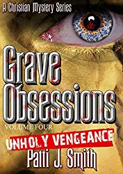 Grave Obsessions - Volume 4 - Unholy Vengeance