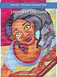 Legend of the Luna (The Moon Cried Blood Book 1)