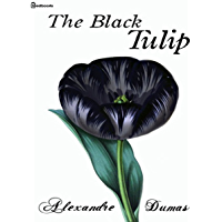 The Black Tulip (Illustrated) (English Edition)