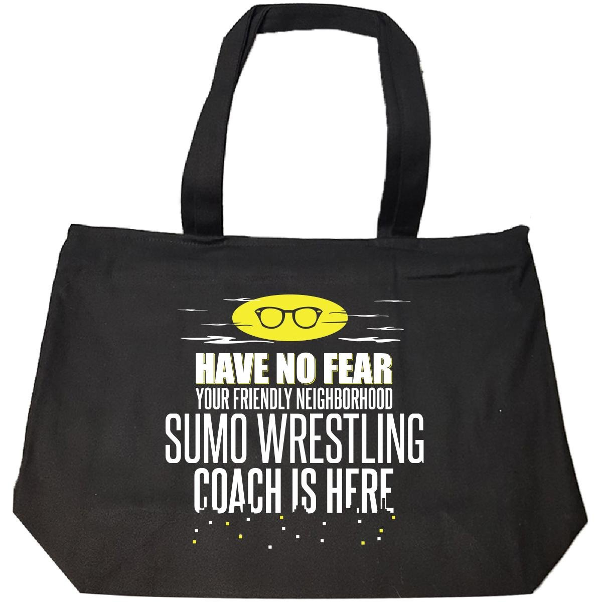 Have No Fear Sumo Wrestling Coach Is Here Gift From Students - Tote Bag With Zip