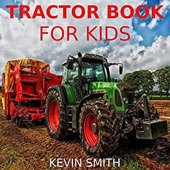Children's Book: Tractor Books for Kids [children's books about tractors], Kevin Smith, eBook