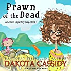 Prawn of the Dead: Lemon Layne Mystery Series, Book 1 Audiobook by Dakota Cassidy Narrated by Hollie Jackson