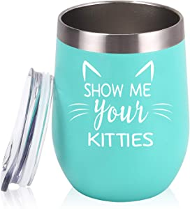 Show Me Your Kitties Wine Tumbler for Cat Lovers Women Friends Sisters Daughter Girlfriend Wife Mom Coworkers, 12 Oz Funny Stainless Steel Insulated Wine Tumbler with Lid and Straw, Mint