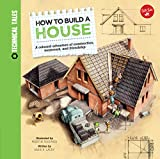 How to Build a House: A colossal adventure of construction, teamwork, and friendship (Technical Tales)
