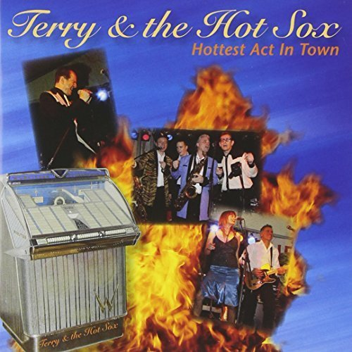 Hottest Act In Town by Terry+The Hot Sox