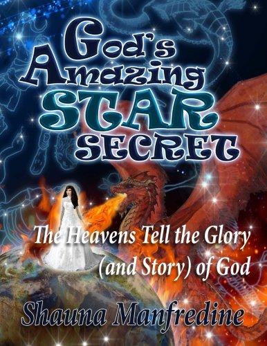 God's Amazing Star Secret: The Heavens Tell the Glory (Story) of God