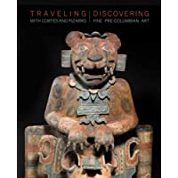 Traveling with Cortes and Pizarro: Discovering Fine Pre-Columbian Art