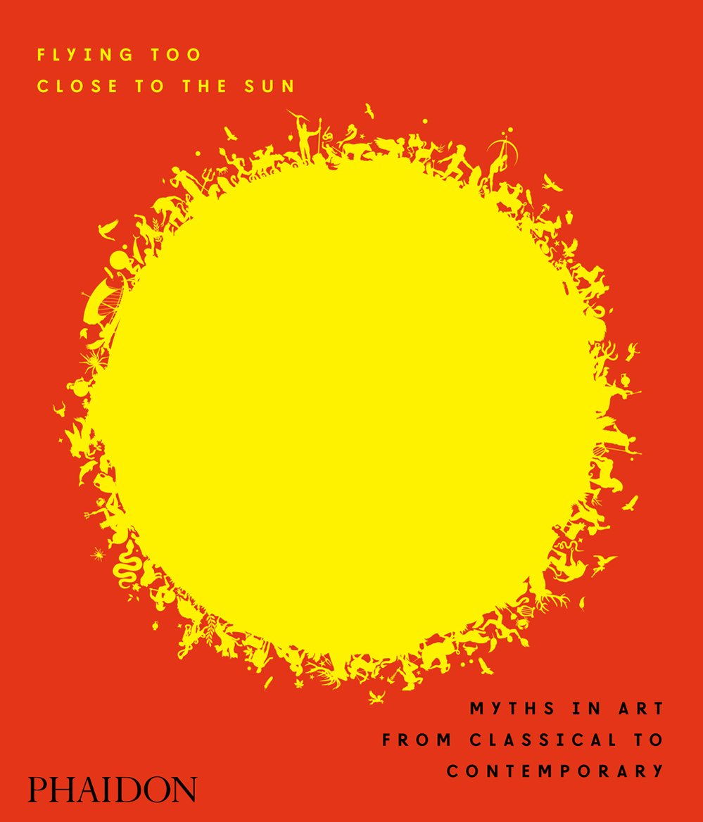 Download Flying Too Close to the Sun: Myths in Art from Classical to Contemporary pdf epub