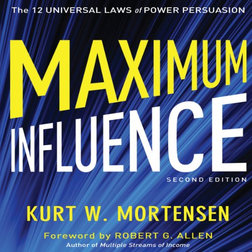 Maximum Influence: 2nd Edition: The 12 Universal Laws of Power Persuasion