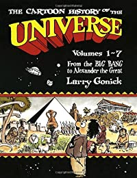 Cartoon History of the Universe 1  Vol. 1-7 From the Big Bang to Alexander the Great