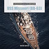 USS Missouri (BB-63): America's Last Battleship (Legends of Warfare: Naval)