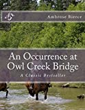 img - for An Occurrence at Owl Creek Bridge: A Classic Bestseller book / textbook / text book