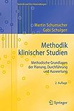 Methodik klinischer Studien: Methodische Grundlagen der Planung, Durchführung und Auswertung (Statistik und ihre Anwendungen)