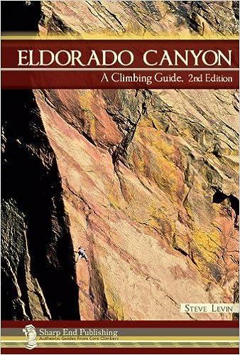 Eldorado Canyon: A Climbing Guide, 2nd Edition by Steve Levin (2013-01-01)