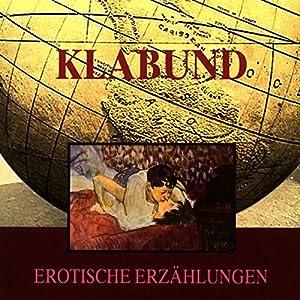 Klabund - Erotische Erzählungen Hörbuch