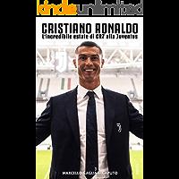 Cristiano Ronaldo: L'incredibile estate di CR7 alla Juventus