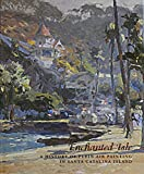 img - for Enchanted Isle: A History of Plein Air Painting in Santa Catalina Island book / textbook / text book