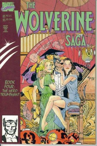 The Wolverine Saga #4 : The Hero Triumphant (Marvel Comics)