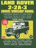 Land Rover 2- 2A - 3 Owners Workshop Manual 1959-1983 (Autobook Series of Workshop Manuals)