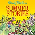 Enid Blyton's Summer Stories: Contains 27 Classic Blyton Tales Audiobook by Enid Blyton Narrated by Sandra Duncan, Thomas Judd