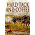 Hardtack & Coffee or The Unwritten Story of Army Life