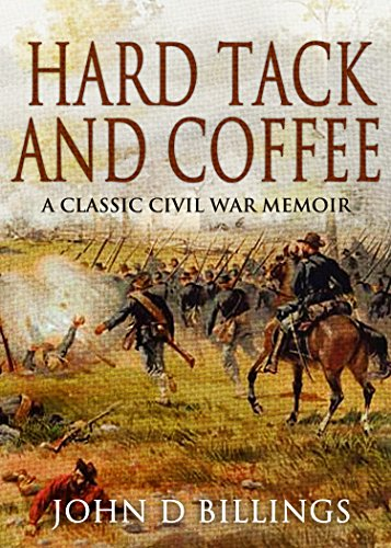 Hardtack & Coffee: The Unwritten Story of Army Life