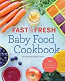 img - for Fast & Fresh Baby Food Cookbook: 120 Ridiculously Simple and Naturally Wholesome Baby Food Recipes book / textbook / text book