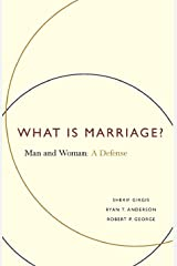 What Is Marriage?: Man and Woman: A Defense Paperback