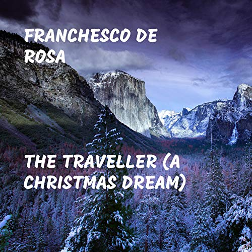 The Traveller (A Christmas Dream)