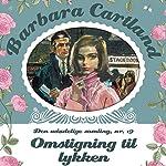 Omstigning til lykken (Barbara Cartland - Den udødelige samling 19) | Barbara Cartland