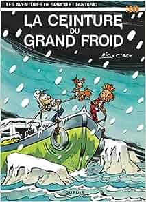 Les Aventures De Spirou Et Fantasio: La Ceinture Du Grand Froid (30