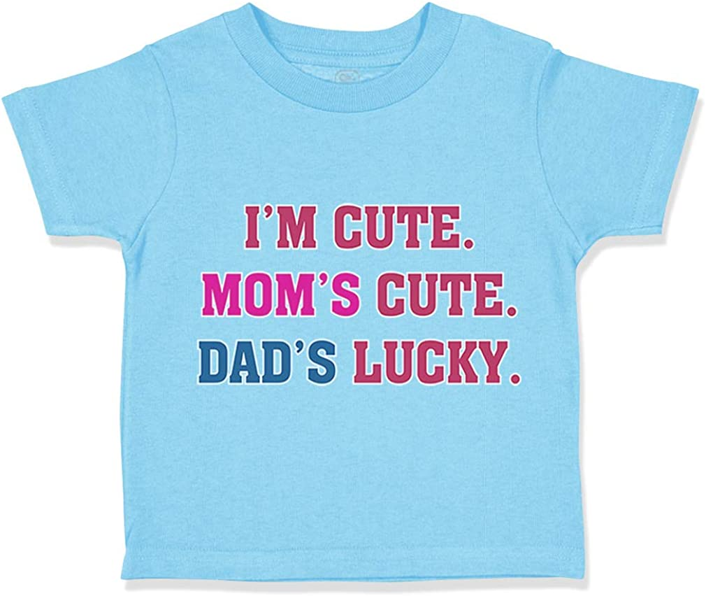 Moms Dads Funny Humor Boy /& Girl Clothes Custom Toddler T-Shirt Im Cute