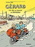 Gérard. Fünf Jahre am Rockzipfel von Depardieu.