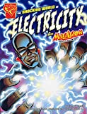 img - for The Shocking World of Electricity with Max Axiom, Super Scientist (Graphic Science) book / textbook / text book