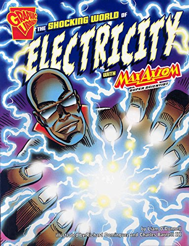 The Shocking World Of Electricity With Max Axiom, Super Scientist (Graphic Science)