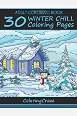Adult Coloring Book: 30 Winter Chill Coloring Pages (Colorful Seasons) (Volume 4) Paperback