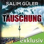Täuschung | Salim Güler