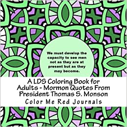 A Lds Coloring Book For Adults Mormon Quotes From President Thomas