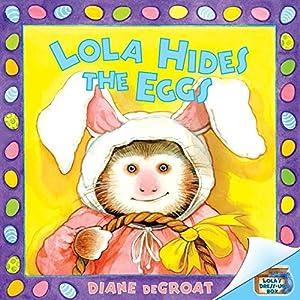 Lola Hides the Eggs