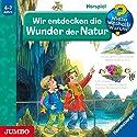 Wir entdecken die Wunder der Natur (Wieso? Weshalb? Warum?) Hörspiel von Susanne Gernhäuser, Guido Wandrey Gesprochen von:  div.