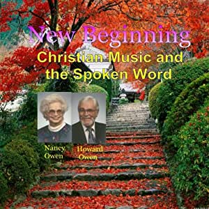 New Beginning - Uplifting Music and the Spoken Word - by Nancy and Howard Owen