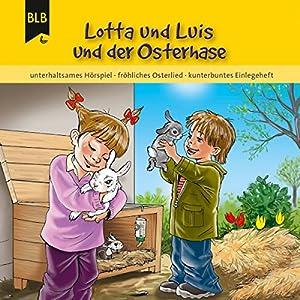 Lotta und Luis und der Osterhase Audiobook