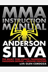 MMA Instruction Manual: The Muay Thai Clinch, Takedowns, Takedown Defense, and Ground Fighting Paperback