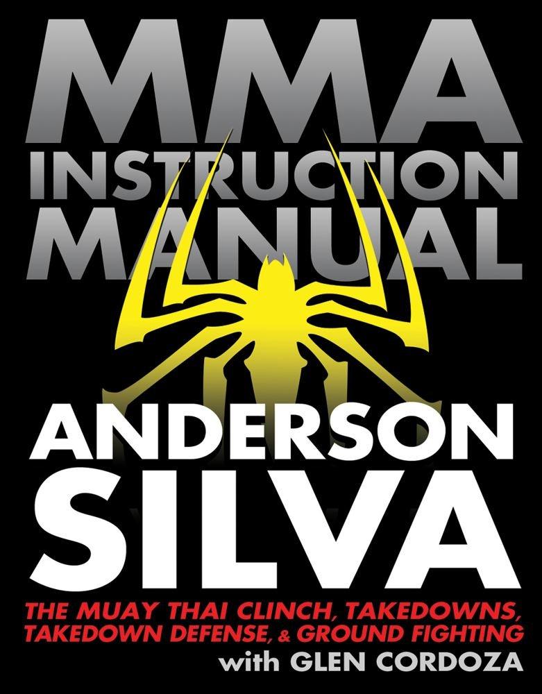 the mixed martial arts instruction manual the science of striking rh amazon co uk mma instruction manual anderson silva Anderson Silva Wallpaper
