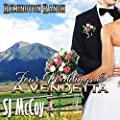 Four Weddings and a Vendetta: Remington Ranch, Volume 5