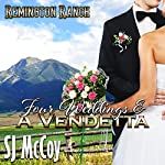 Four Weddings and a Vendetta: Remington Ranch, Volume 5 | SJ McCoy