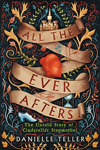 All the Ever Afters: The Untold Story of Cinderella's Stepmother (Best Moral Stories Ever)