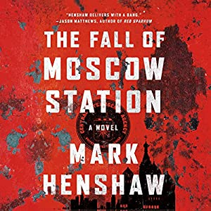 The Fall of Moscow Station Audiobook