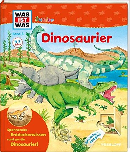 WAS IST WAS Junior Band 3. Dinosaurier  Was Sind Dinosaurier  Waren Sie Gefährlich  Warum Sind Sie Ausgestorben   WAS IST WAS Junior Sachbuch Band 3