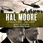 Hal Moore: A Soldier Once…and Always | Mike Guardia